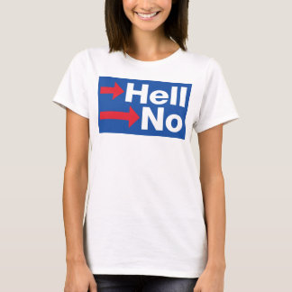 Crooked Hillary Clinton Hell No – Anti-Hillary T-Shirt