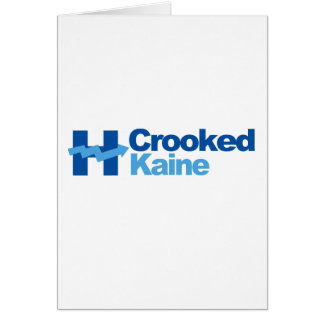 Crooked Kaine 2016 - Greeting Card