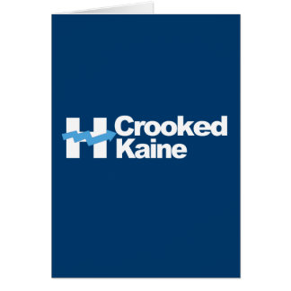 Crooked Kaine 2016 -- Greeting Card