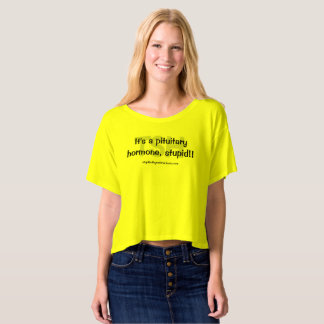 CROP TOP -  It's a pituitary hormone, stupid!