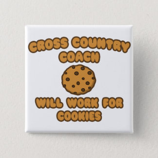Cross Country Coach  .. Will Work for Cookies 15 Cm Square Badge