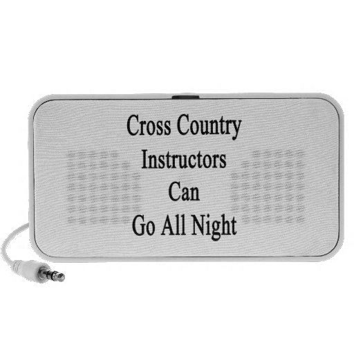 Cross Country Instructors Can Go All Night Laptop Speaker