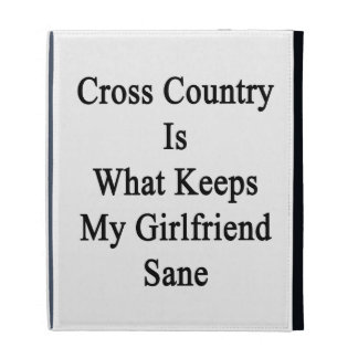 Cross Country Is What Keeps My Girlfriend Sane iPad Folio Case