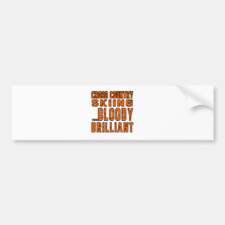 Cross Country Skiing Bloody Brilliant Bumper Sticker