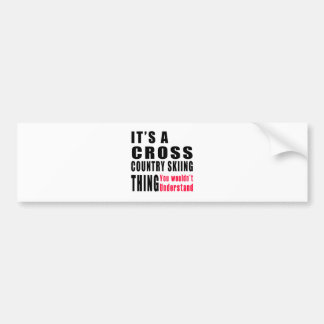 Cross Country Skiing Thing Designs Bumper Stickers