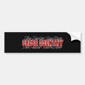 Cross Country -  The Faster You Run Bumper Sticker
