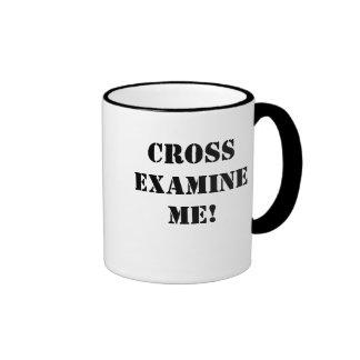 CROSS EXAMINE ME! COFFEE MUG