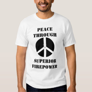 cross hair, PEACE THROUGH, SUPERIOR FIREPOWER Shirt