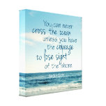 CROSS THE OCEAN QUOTE STRETCHED CANVAS PRINT