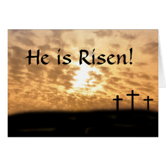 """Crosses and Sunset """"He Is Risen"""" Greeting Card"""