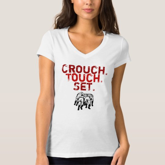 Crouch. Touch. Set T-Shirt