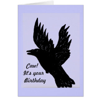 Crow saying caw, it's your Birthday Greeting Card