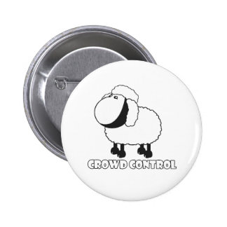 crowd control 6 cm round badge