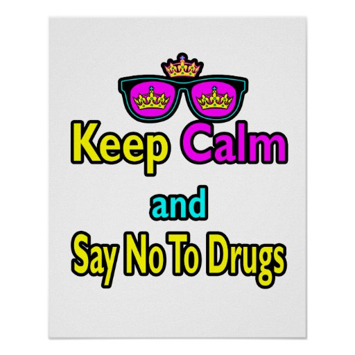 Crown Sunglasses Keep Calm And Say No To Drugs Print