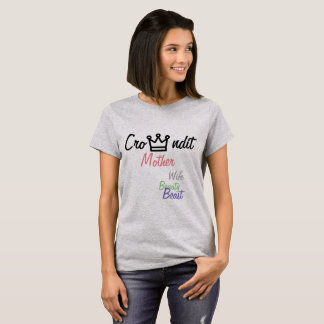 crowndit Mother wife beauty and beast T shirt
