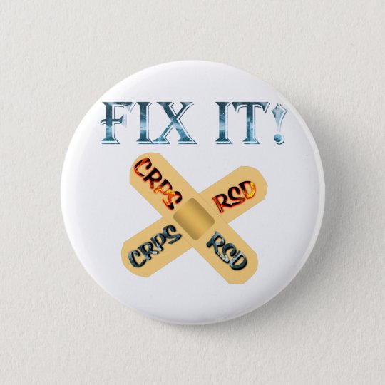 CRPS / RSD Fix It ! Band Aid X 6 Cm Round Badge