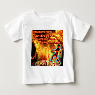CRPS/RSD Living Our Lives, Fighting the Flames Baby T-Shirt