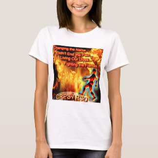 CRPS/RSD Living Our Lives, Fighting the Flames T-Shirt