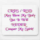 CRPS / RSD May Have My Body Mouse Mat