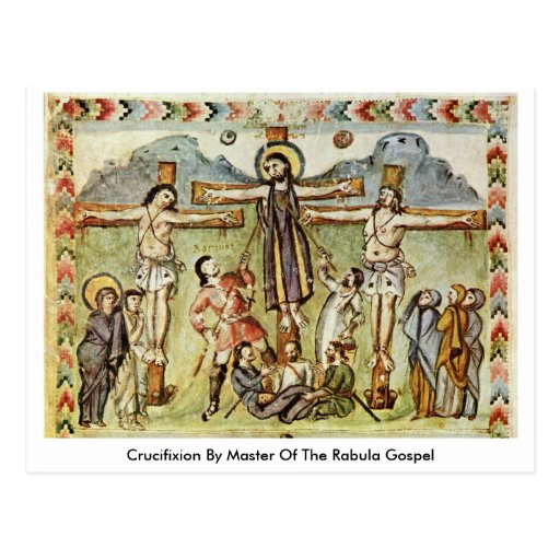 Crucifixion By Master Of The Rabula Gospel Postcard