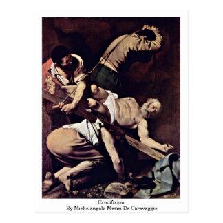 Crucifixion By Michelangelo Merisi Da Caravaggio Postcard