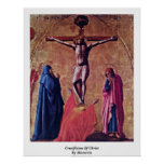 Crucifixion Of Christ By Masaccio Poster
