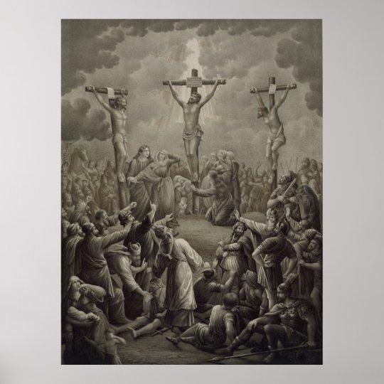 Crucifixion of Christ die Kreuzigung Jesu Christi Poster