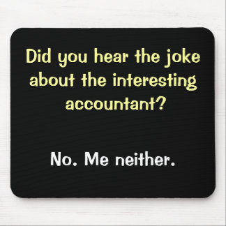 Cruel Accountant Joke - Accountant Sense of Humor Mouse Mat