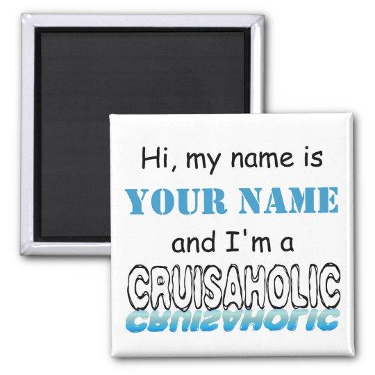 Cruisaholic (Personalised) Square Magnet