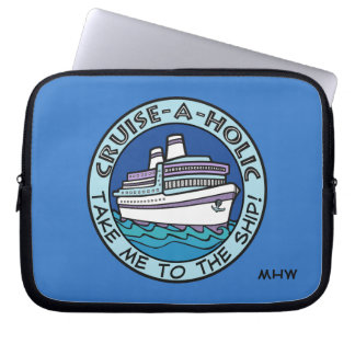 Cruise-A-Holic custom monogram laptop sleeves