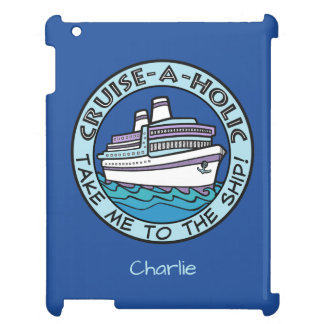 Cruise-A-Holic custom name device cases Case For The iPad 2 3 4