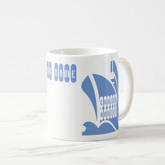 Cruise Addict. Personalise the Name Coffee Mug