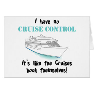 Cruise Control Greeting Card