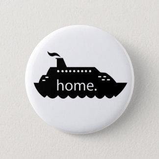 Cruise Ship Home - white 6 Cm Round Badge