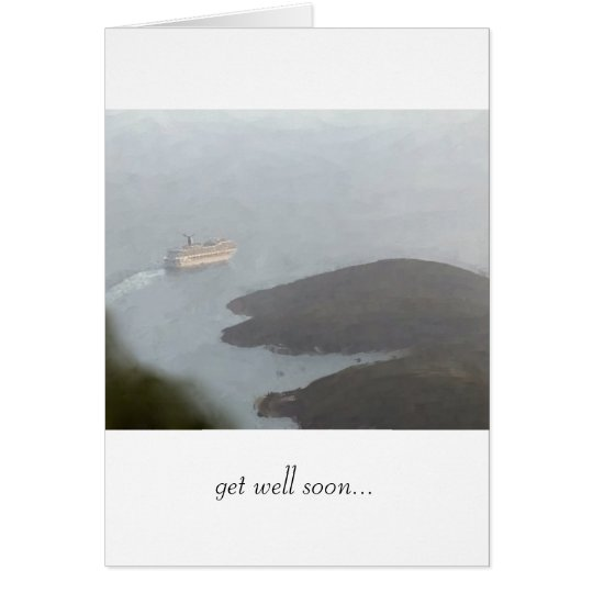 "Cruise Ship Leaving Harbour ""Get Well Soon"" Card"