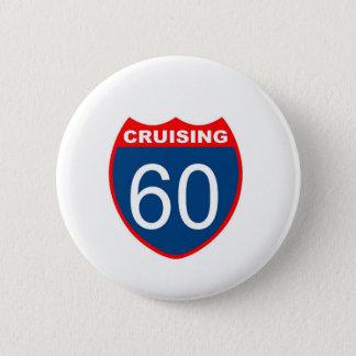 Cruising at 60 6 cm round badge