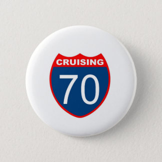 Cruising at 70 6 cm round badge