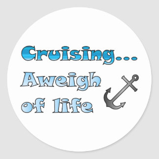 Cruising... Aweigh of Life Classic Round Sticker