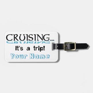 Cruising... It's a Trip Luggage Tag