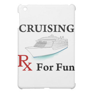 Cruising... Rx for Fun Case For The iPad Mini
