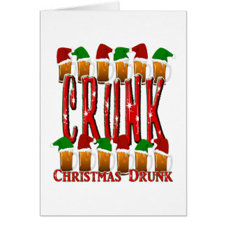 CRUNK - Crazy Christmas Drunk Greeting Card
