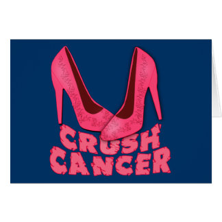 Crush Cancer with Stilettos Greeting Card