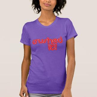 """""""Crushed It"""" T-Shirt"""