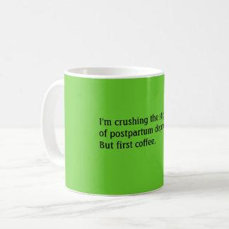 Crushing the Stigma of Postpartum Depression Coffee Mug