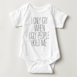 Cry At Ugly Baby Bodysuit