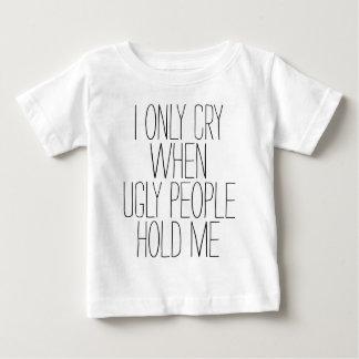 Cry At Ugly T Shirt