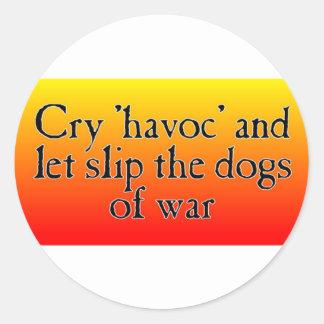 Cry Havoc Round Sticker