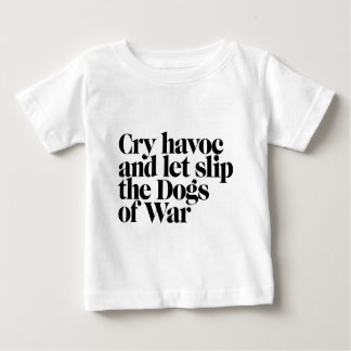 CRY HAVOC SHAKESPEARE TEE.jpg Baby T-Shirt