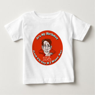 Cry If I Want 55th Birthday Gifts Baby T-Shirt
