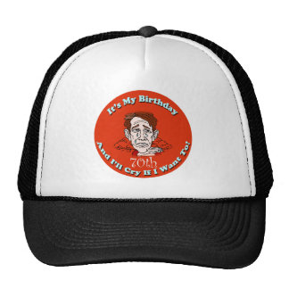 Cry If I Want 70th Birthday Gifts Cap
